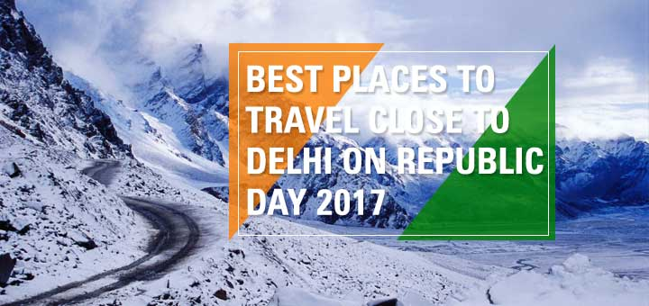 Best-places-to-travel-close-to-Delhi-on-Republic-Day-2017